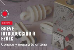 Breve introducción a EZNEC. Conoce y mejora tu antena